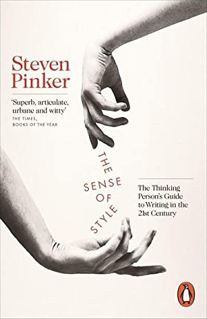 The Sense of Style : The Thinking: Steven Pinker