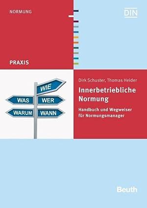 Innerbetriebliche Normung : Handbuch und Wegweiser für Normungsmanager: Thomas Heider