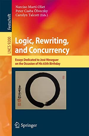 Logic, Rewriting, and Concurrency : Essays Dedicated: Narciso Martí-Oliet