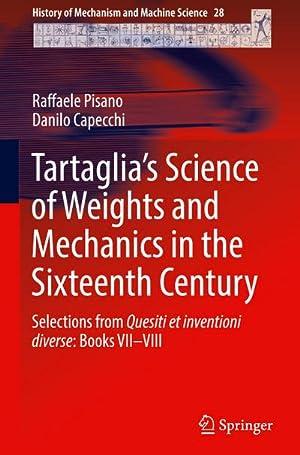 Tartaglia's Science of Weights and Mechanics in: Raffaele Pisano