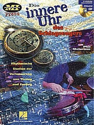 Die innere Uhr des Schlagzeugers : Rhythmische Studien zur Verbesserung von Timing und Feeling: ...
