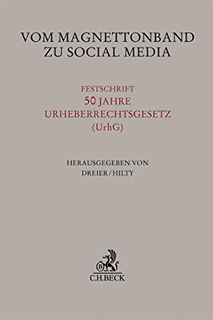 Vom Magnettonband zu Social Media : Festschrift 50 Jahre Urheberrechtsgesetz (UrhG): Thomas Dreier