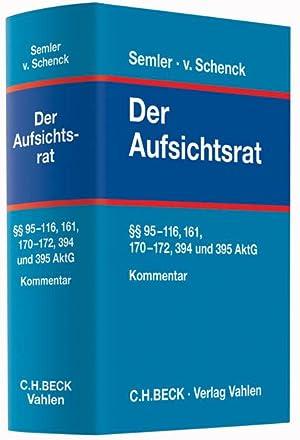 Der Aufsichtsrat, Kommentar : §§ 95-116, 161, 170-172, 394 und 395 AktG: Johannes Semler