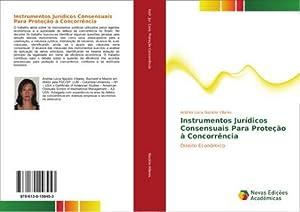 Instrumentos Jurídicos Consensuais Para Proteção à Concorrência: Andréa Lúcia Nazário