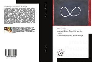 Une critique hégélienne de Hegel : Et: Elfège Leylavergne