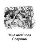 Jake and Dinos Chapman. Come and see: Kathryn Rattee
