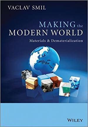 Making the Modern World : Materials and: Vaclav Smil