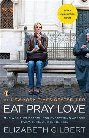 Eat, Pray, Love, English edition (Film Tie-In): Elizabeth Gilbert