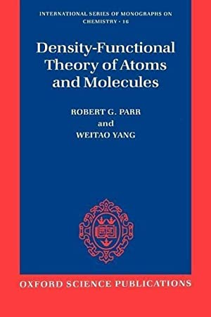 Density-Functional Theory of Atoms and Molecules: Robert G. Parr