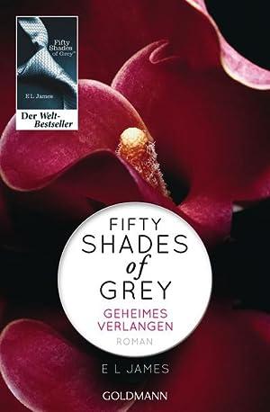 Shades of Grey 01. Geheimes Verlangen: E L James