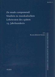 De modo componendi. Studien zu musikalischen Lehrtexten des späten 15. Jahrhunderts: Klaus J ...