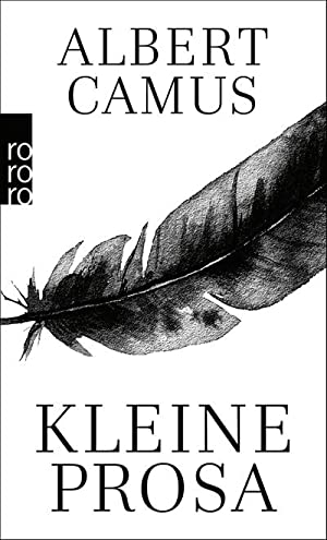 Kleine Prosa : Nobelpreisrede. Der Künstler und: Albert Camus