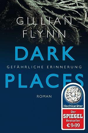 Dark Places - Gefährliche Erinnerung: Gillian Flynn