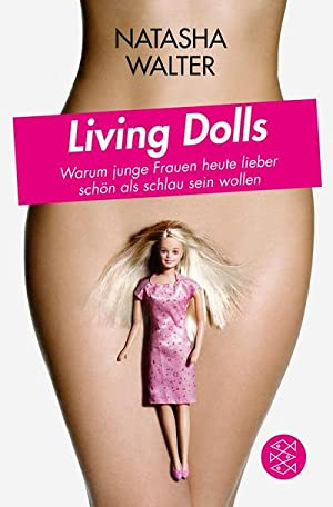 Living Dolls : Warum junge Frauen heute: Natasha Walter