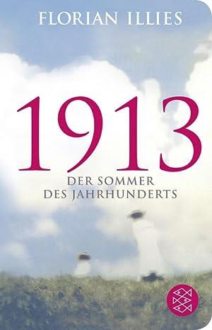 1913 : Der Sommer des Jahrhunderts: Florian Illies