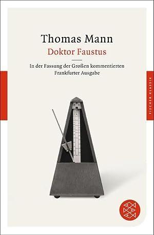 Doktor Faustus : Das Leben des deutschen: Thomas Mann