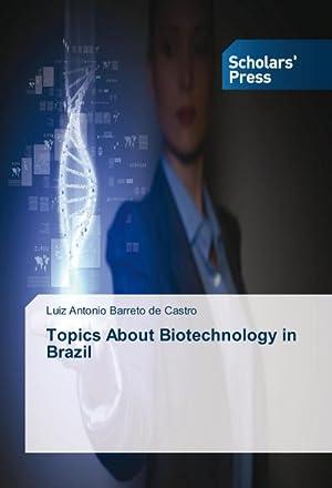 Topics About Biotechnology in Brazil: Luiz Antonio Barreto