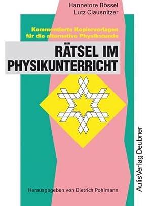Rätsel im Physikunterricht : Kommentierte Kopiervorlagen für: Hannelore Rössel