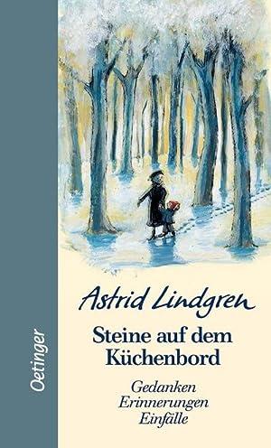 Steine auf dem Küchenbord : Gedanken, Erinnerungen,: Astrid Lindgren