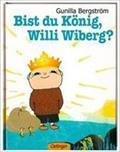 Bist du König, Willi Wiberg?: Gunilla Bergström