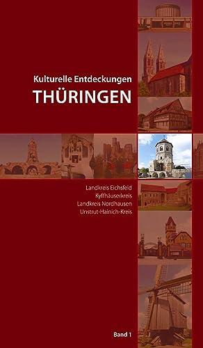 Kulturelle Entdeckungen Thüringen : Landkreis Eichsfeld, Kyffhäuserkreis,
