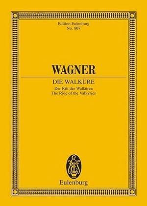 Die Walküre : Der Ritt der Walküren: Richard Wagner