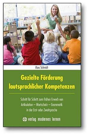 Gezielte Förderung lautsprachlicher Kompetenzen : Schritt für Schritt zum frühen ...