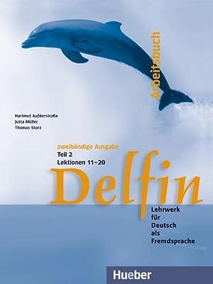 Delfin. Arbeitsbuch Teil 2 : Lektionen 11: Hartmut Aufderstraße