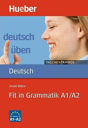 Deutsch üben. Fit in Grammatik A1/A2 : Anneli Billina