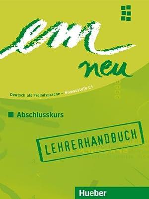 em neu 2008 Abschlusskurs Lehrerhandbuch : Deutsch: Jutta Orth-Chambah