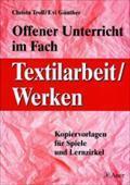 Offener Unterricht im Fach Textilarbeit / Werken: Evi Günther