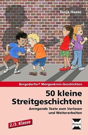 50 kleine Streitgeschichten - 2./3. Klasse : Anregende Texte zum Vorlesen und Weiterarbeiten: Tanja...