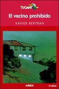 El vecino prohibido : Colección Tucán rojo: Xavier Bertran i