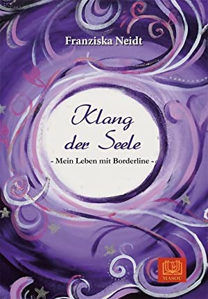 Klang der Seele - Mein Leben mit Borderline: Franziska Neidt