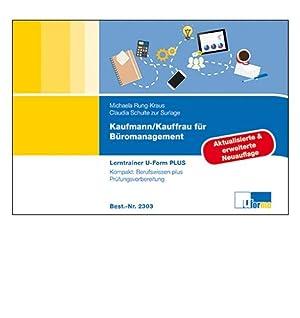 Kaufmann/Kauffrau für Büromanagement, Lerntrainer : Kompakt: Berufswissen plus Pr&...