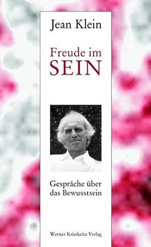 Freude im Sein : Gespräche über das: Jean Klein