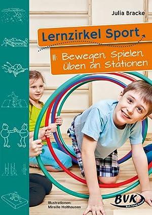 Lernzirkel. Sport 2. Bewegen, Spielen, Üben an: Julia Bracke
