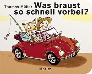 Was braust so schnell vorbei? : Pappbilderbuch: Thomas M. Müller