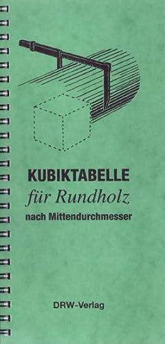 Kubiktabelle für Rundholz nach Mittendurchmesser