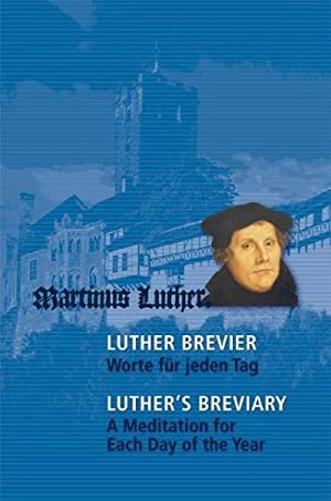 Luther-Brevier - Worte für jeden Tag. Luther's: Thomas A. Seidel