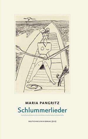 Schlummerlieder : Gedichte und Bilder: Maria Pangritz