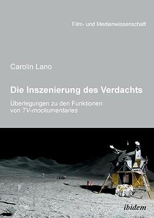 Die Inszenierung des Verdachts - Überlegungen zu den Funktionen von TV-mockumentaries: Carolin...