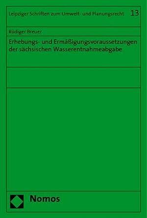Erhebungs- und Ermäßigungsvoraussetzungen der sächsischen Wasserentnahmeabgabe: ...