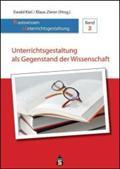 Unterrichtsgestaltung als Gegenstand der Wissenschaft : Basiswissen: Ewald Kiel