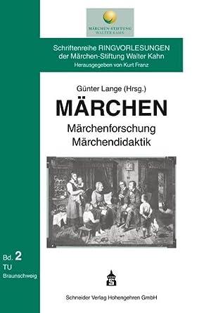 Märchen - Märchenforschung - Märchendidaktik : Schriftenreihe: Günter Lange