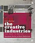 Introducing the Creative Industries : From Theory: Rosamund Davies
