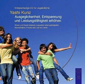 Entspannungs-CD für Jugendliche: Ausgeglichenheit, Entspannung und Leistungsfähigkeit erh...