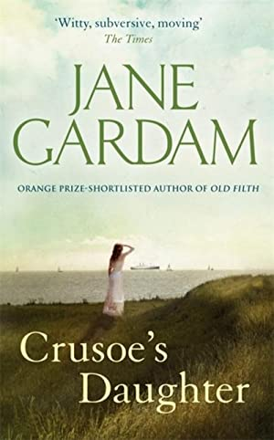Crusoe's Daughter: Jane Gardam