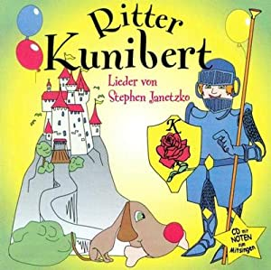 Ritter Kunibert : (Orginalverlag: Stephen Janetzko): Stephen Janetzko