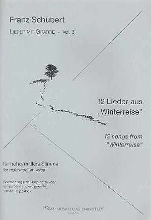 12 Lieder aus Winterreise :für hohe (mittlere) Stimme und Gitarre: Franz Schubert